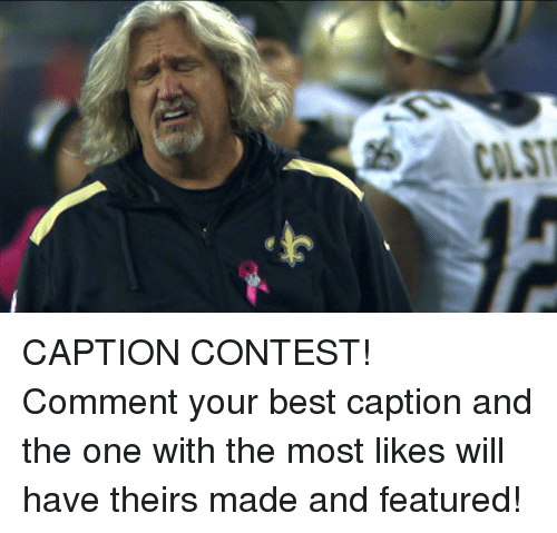 NFL: -g  COLST CAPTION CONTEST! Comment your best caption and the one with the most likes will have theirs made and featured!
