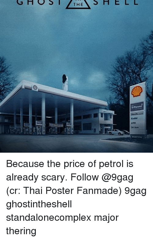 Memes, 🤖, and Atm: G H O S l THE  S H E L L  ATM Because the price of petrol is already scary. Follow @9gag (cr: Thai Poster Fanmade) 9gag ghostintheshell standalonecomplex major thering