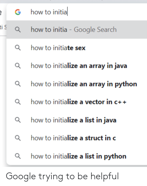 vector: G how to initial  ti S  how to initia - Google Search  how to initiate sex  Q how to initialize an array in java  how to initialize an array in python  how to initialize a vector in c++  how to initialize a list in java  how to initialize a struct in c  how to initialize a list in python Google trying to be helpful