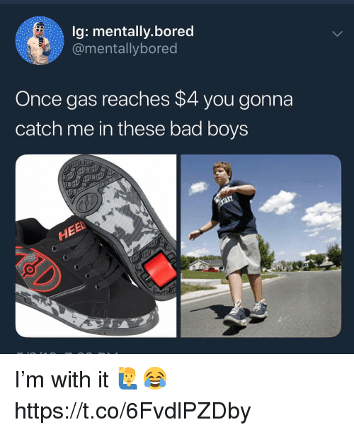 Bad, Bad Boys, and Bored: g: mentally.bored  @mentallybored  Once gas reaches $4 you gonna  catch me in these bad boys I'm with it 🙋‍♂️😂 https://t.co/6FvdlPZDby