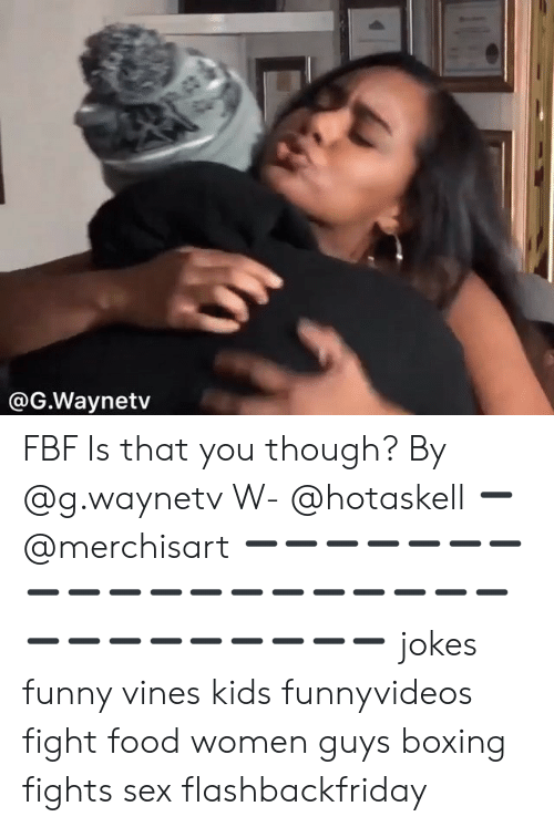 Boxing: @G.Waynetv FBF Is that you though? By @g.waynetv W- @hotaskell ➖ @merchisart ➖➖➖➖➖➖➖➖➖➖➖➖➖➖➖➖➖➖➖➖➖➖➖➖➖➖➖➖ jokes funny vines kids funnyvideos fight food women guys boxing fights sex flashbackfriday