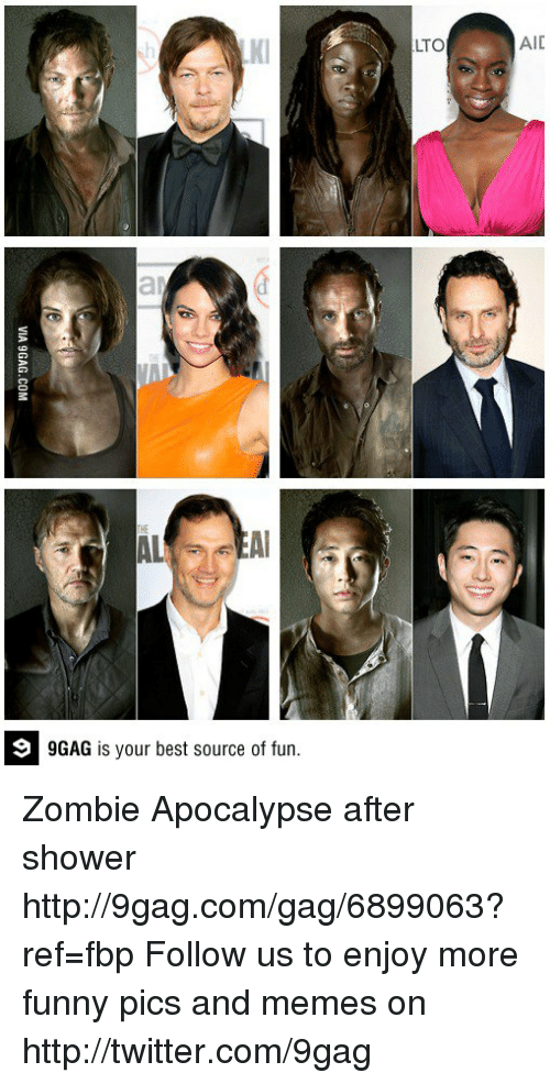 lto: GAG is your best source of fun.  LTO  AIC Zombie Apocalypse after shower