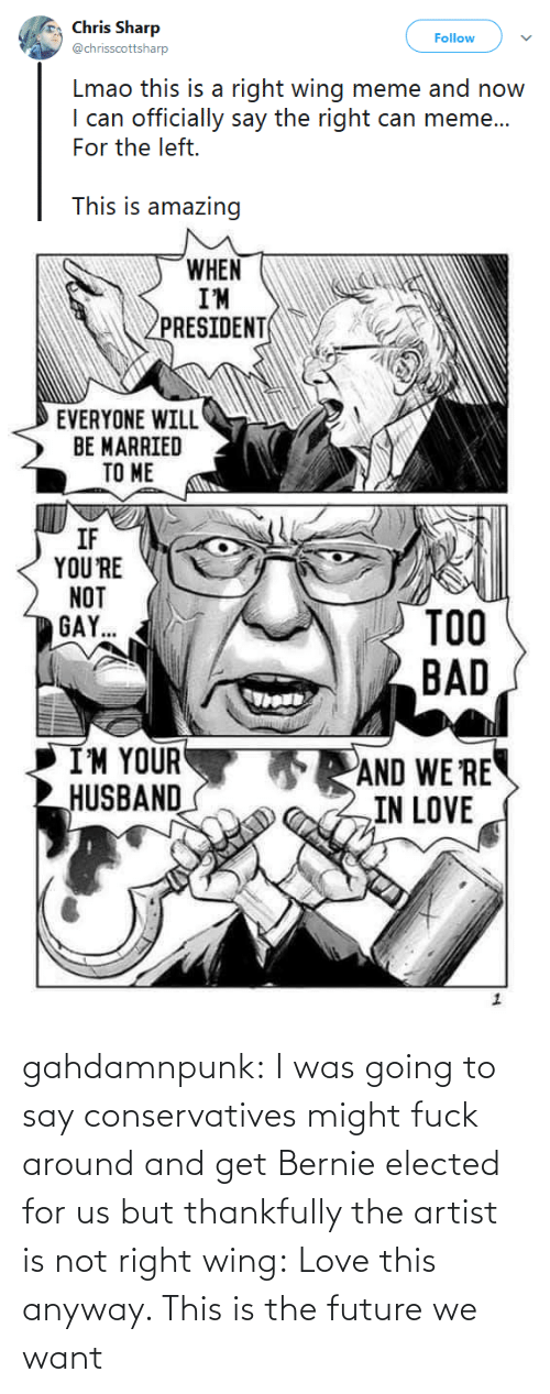 wing: gahdamnpunk:  I was going to say conservatives might fuck around and get Bernie elected for us but thankfully the artist is not right wing: Love this anyway. This is the future we want