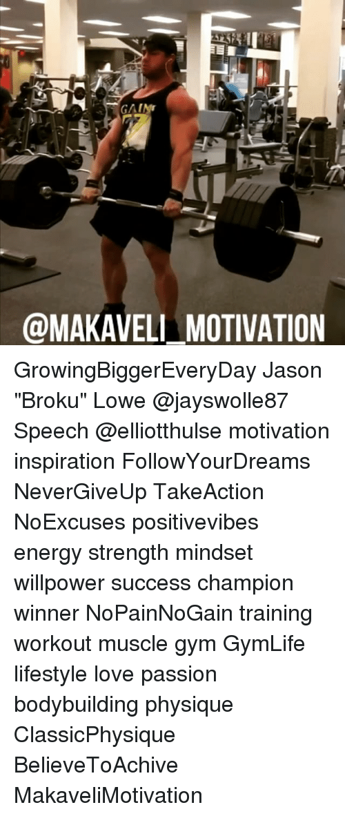 """Energy, Gym, and Love: GAINr  @MAKAVELI MOTIVATION GrowingBiggerEveryDay Jason """"Broku"""" Lowe @jayswolle87 Speech @elliotthulse motivation inspiration FollowYourDreams NeverGiveUp TakeAction NoExcuses positivevibes energy strength mindset willpower success champion winner NoPainNoGain training workout muscle gym GymLife lifestyle love passion bodybuilding physique ClassicPhysique BelieveToAchive MakaveliMotivation"""