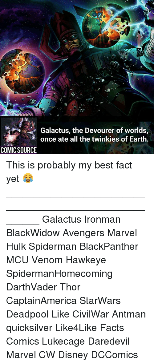 quicksilver: Galactus, the Devourer of worlds,  once ate all the twinkles of Earth.  COMIC SOURCE This is probably my best fact yet 😂 ________________________________________________________ Galactus Ironman BlackWidow Avengers Marvel Hulk Spiderman BlackPanther MCU Venom Hawkeye SpidermanHomecoming DarthVader Thor CaptainAmerica StarWars Deadpool Like CivilWar Antman quicksilver Like4Like Facts Comics Lukecage Daredevil Marvel CW Disney DCComics