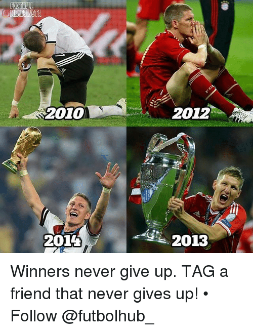 Galles: GALL  2010  220T4  2012  2013 Winners never give up. TAG a friend that never gives up! • Follow @futbolhub_