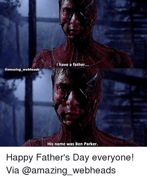 Fathers Day, Memes, and Happy: Gamazing webheads  I have a father...  His name was Ben Parker. Happy Father's Day everyone! Via @amazing_webheads