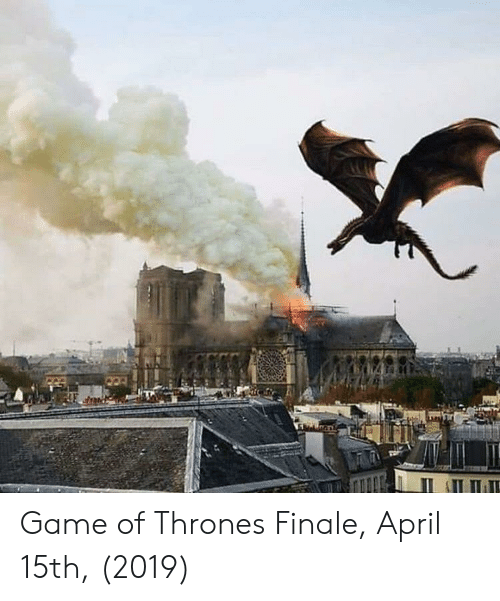 finale: Game of Thrones Finale, April 15th, (2019)