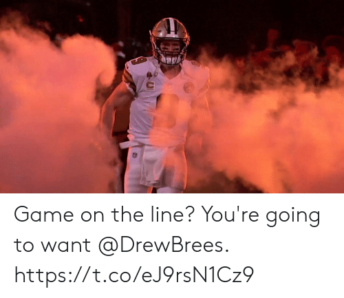 game on: Game on the line?  You're going to want @DrewBrees. https://t.co/eJ9rsN1Cz9