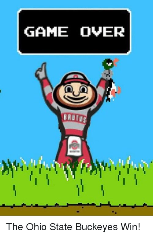 Ohio State: GAME OVER  ERUTOR The Ohio State Buckeyes Win!