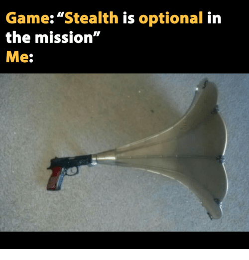 "Video Games, Stealth, and The Mission: Game: ""Stealth is optional in  the mission  Me"