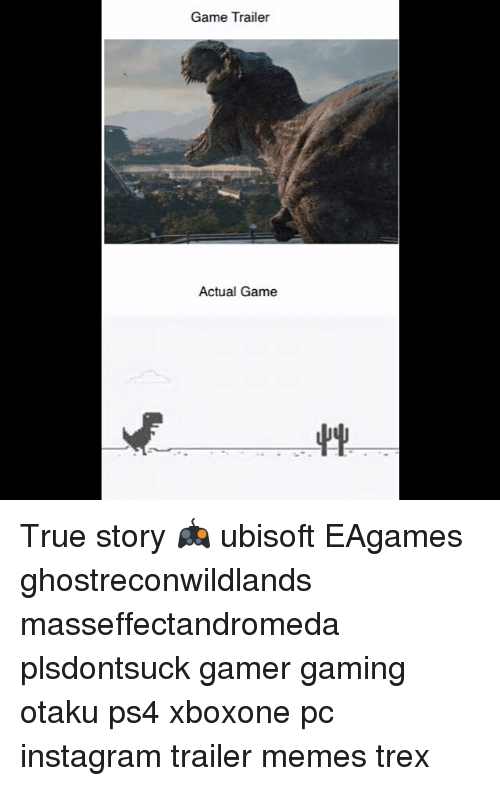 trex: Game Trailer  Actual Game True story 🎮 ubisoft EAgames ghostreconwildlands masseffectandromeda plsdontsuck gamer gaming otaku ps4 xboxone pc instagram trailer memes trex