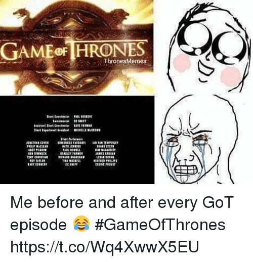 Memes, 🤖, and Got: GAMEoF HRONES  enoT  ThronesMemes  ET CNETa Me before and after every GoT episode 😂 #GameOfThrones https://t.co/Wq4XwwX5EU