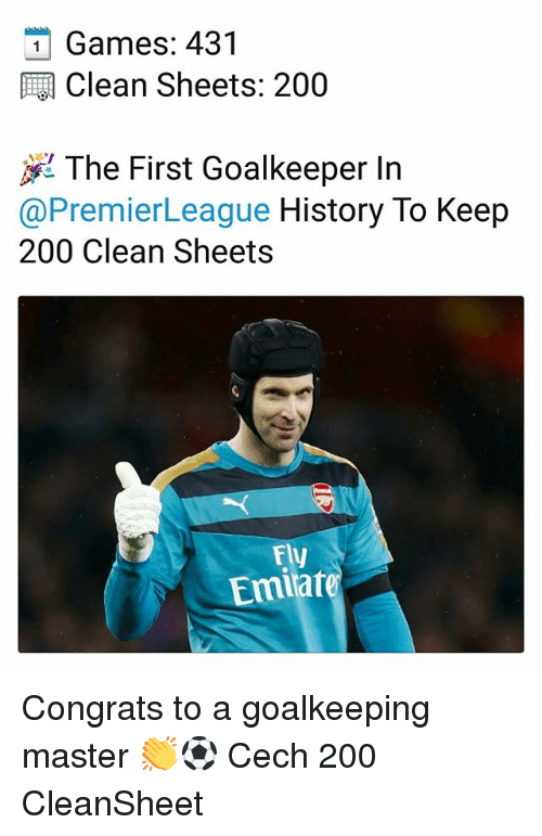 cech: Games: 431  Clean Sheets: 200  jig The First Goalkeeper In  @PremierLeague History To Keep  200 Clean Sheets  FV  Emiare Congrats to a goalkeeping master 👏⚽️ Cech 200 CleanSheet