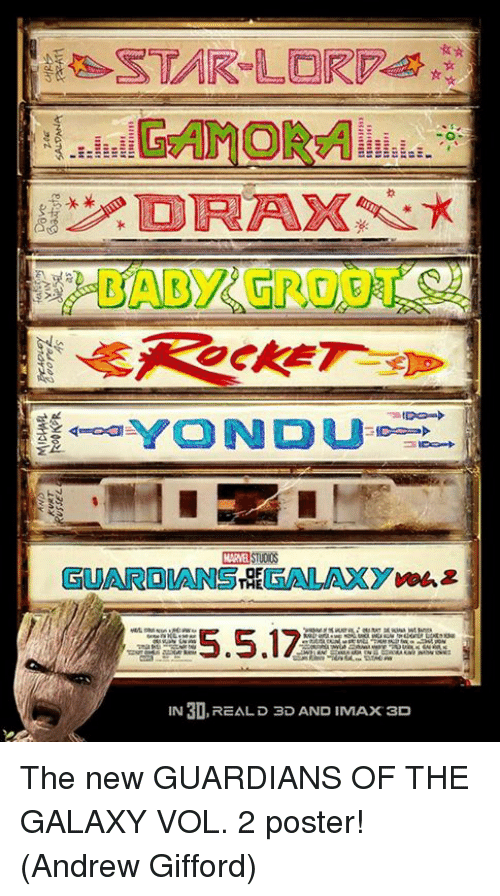 Imax, Memes, and Guardians of the Galaxy: GAMOR  GUARDANSTGEFALAXYvonz  5.5.17  IN 30, REAL 3D AND IMAx 3D The new GUARDIANS OF THE GALAXY VOL. 2 poster!  (Andrew Gifford)