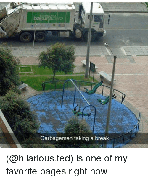 Funny, Meme, and Ted: Garbagemen taking a break (@hilarious.ted) is one of my favorite pages right now