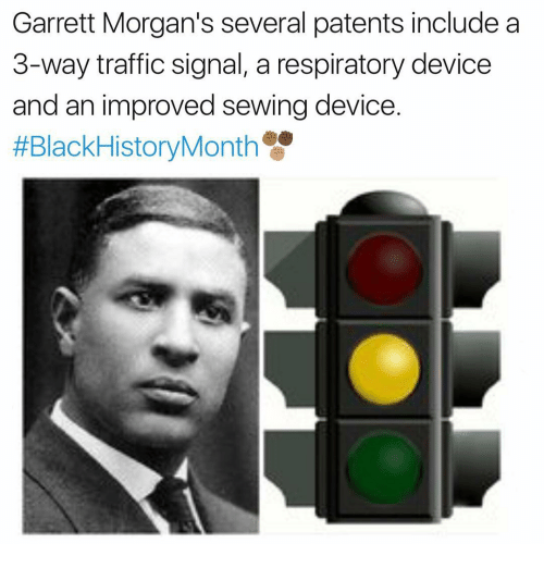 Memes, Traffic, and 🤖: Garrett Morgan's several patents include a  3-way traffic signal, a respiratory device  and an improved sewing device  #Black History Month