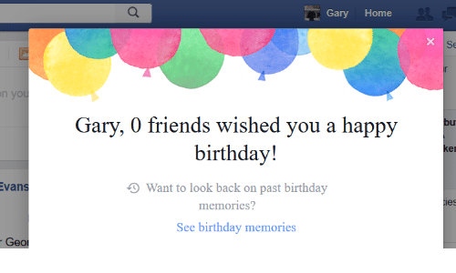 Vans: Gary Home  Se  n yo  Gary, 0 friends w  vished you a happy  bu  birthday!  Want to look back on past birthday  See birthday memories  en  vans  1000  memories?  Geor