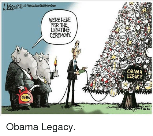 Legacy, Conservative, and Obama Legacy: GAS  WERE HERE  FOR THE  LIGHTING  CEREMONY  LEGACY V Obama Legacy.