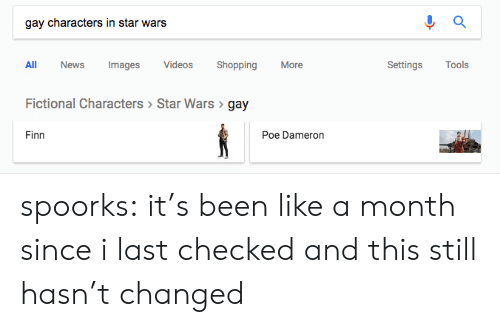 Poe Dameron: gay characters in star wars  ll News Images Videos ShoppingMore  Fictional Characters> Star Wars gay  Finn  Settings Tools  Poe Dameron spoorks:  it's been like a month since i last checked and this still hasn't changed