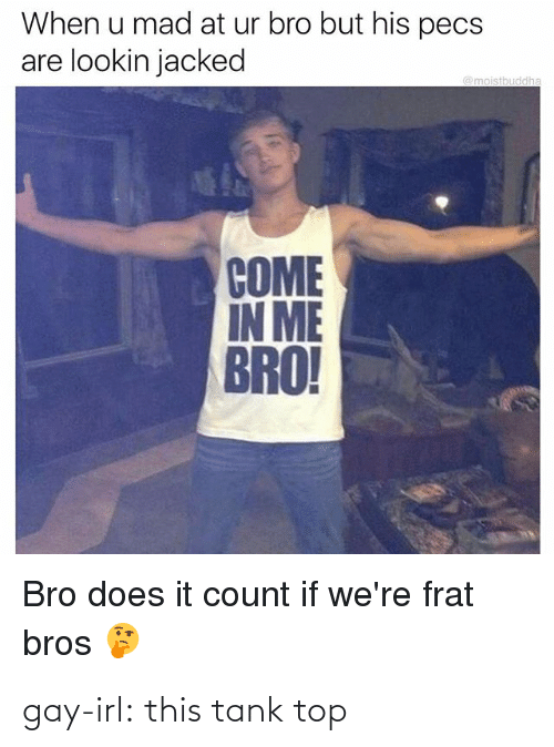 Come In: gay-irl: this tank top