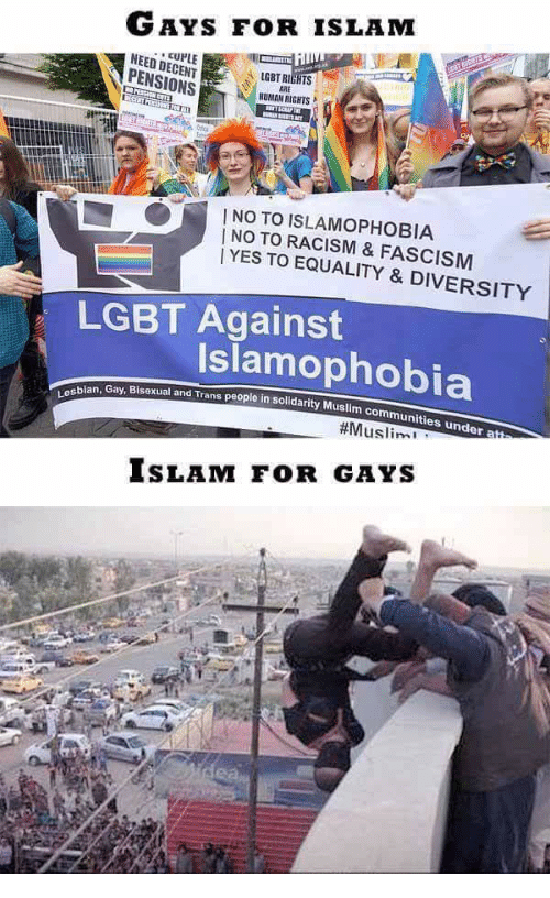 Lgbt, Muslim, and Racism: GAYS FOR ISLAM  CUPLE  NEED DECENT  PENSIONS  LGBT RIGHTS  ARE  HUMAN RIGHTS  NO TO ISLAMOPHOBIA  INO TO RACISM & FASCISM  YES TO EQUALITY & DIVERSITY  LGBT Against  Islamophobia  Ilm commun  n Gay, Bisexual and Trans people in solldarity Musl  ties under  bia  es  #Muslim  ISLAM FOR GAYS