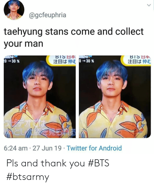Stans: @gcfeuphria  taehyung stans come and collect  your man  BIS 4  注目は仲む  BISE4  0 30 %  注目は仲む 0→ 30%  としく  6:24 am 27 Jun 19 Twitter for Android Pls and thank you #BTS #btsarmy