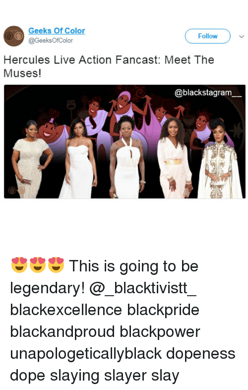 the muses: Geeks Of Color  @GeeksOfColor  Follow  Hercules Live Action Fancast: Meet The  Muses!  @blackstagram 😍😍😍 This is going to be legendary! @_blacktivistt_ blackexcellence blackpride blackandproud blackpower unapologeticallyblack dopeness dope slaying slayer slay