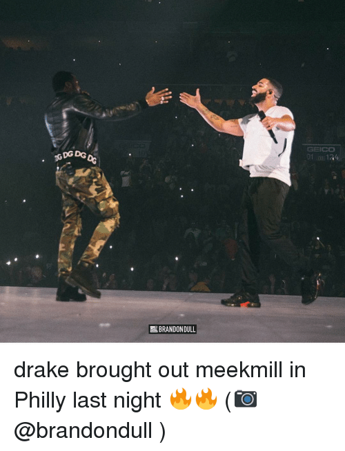 geico: GEICO  GDG DG  BRANDONDULL drake brought out meekmill in Philly last night 🔥🔥 (📷 @brandondull )