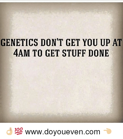 SIZZLE: GENETICS DON'T GET YOU UP AT  4AM TO GET STUFF DONE 👌🏼💯  www.doyoueven.com 👈🏼