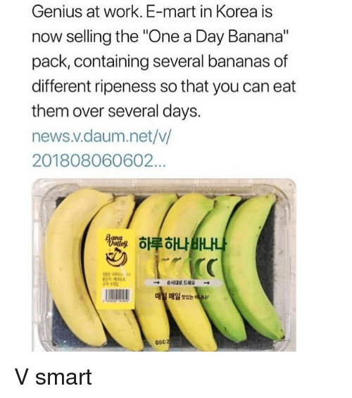 "Memes, News, and Work: Genius at work. E-mart in Korea is  now selling the ""One a Day Banana""  pack, containing several bananas of  different ripeness so that you can eat  them over several days.  news .V.daum. net/v/  201808060602.  하루해 나  →elas드세요 →  매  매일re는  060 V smart"