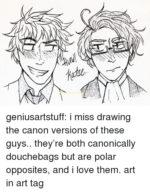 opposites: geniusartstuff geniusartstuff: i miss drawing the canon versions of these guys.. they're both canonically douchebags but are polar opposites, and i love them. art in art tag