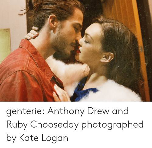 ruby: genterie: Anthony Drew and Ruby Chooseday photographed by Kate Logan