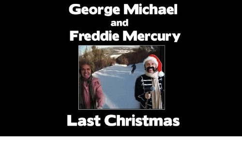 Memes, Mercury, and Michael: George Michael  and  Freddie Mercury  Last Christmas
