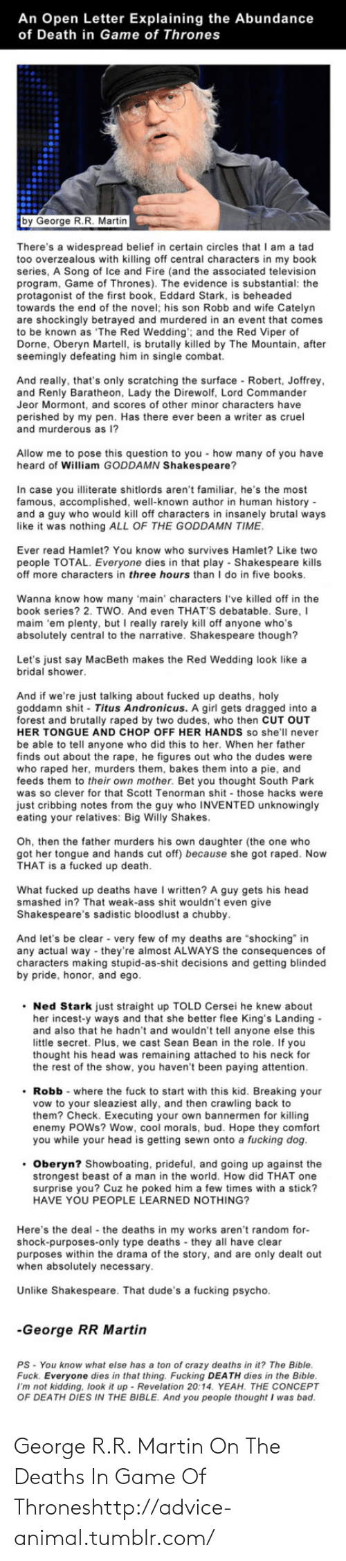 Game of Thrones: George R.R. Martin On The Deaths In Game Of Throneshttp://advice-animal.tumblr.com/