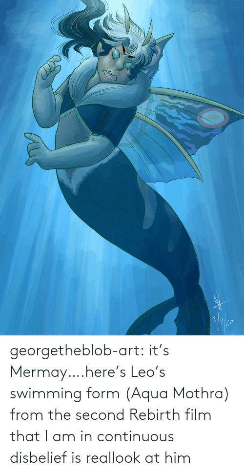 leo: georgetheblob-art:  it's Mermay….here's Leo's swimming form (Aqua Mothra) from the second Rebirth film that I am in continuous disbelief is reallook at him