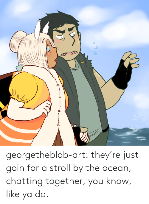 Ocean: georgetheblob-art:  they're just goin for a stroll by the ocean, chatting together, you know, like ya do.
