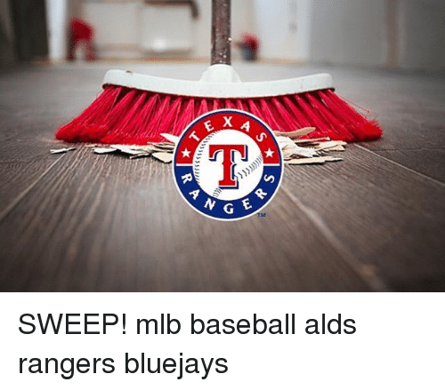 Baseball, Irs, and Mlb: GER  S★  ★IS  X  SJ3JJu  ★IR  RA SWEEP! mlb baseball alds rangers bluejays