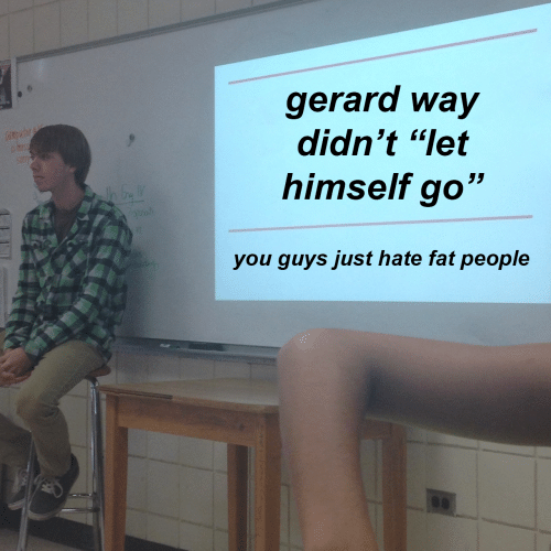 """Gerard Way: gerard way  didn't """"let  himself go""""  you quvs just hate fat people"""