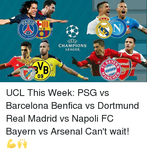 Memes, 🤖, and Madrid: GERMA  C B  09  E F  CHAMPIONS  LEAGUE  A BAYE  ANN2 UCL This Week: PSG vs Barcelona Benfica vs Dortmund Real Madrid vs Napoli FC Bayern vs Arsenal Can't wait! 💪🙌