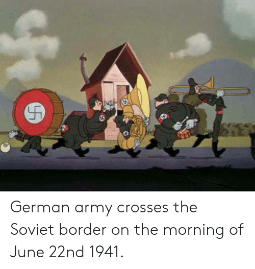 german army: German army crosses the Soviet border on the morning of June 22nd 1941.