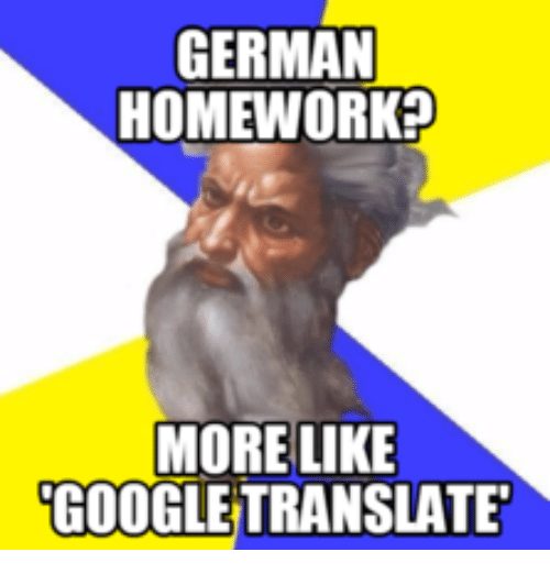 https://pics.onsizzle.com/german-homework-more-like-googletranslate-14198525.png