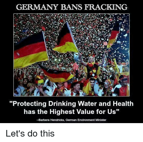 GERMANY BANS FRACKING Protecting Drinking Water and Health ...