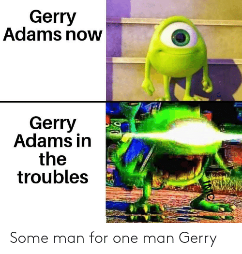 gerry adams: Gerry  Adams now  Gerry  Adams in  the  troubles Some man for one man Gerry