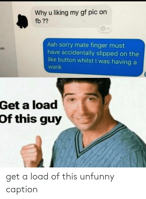 Unfunny: get a load of this unfunny caption