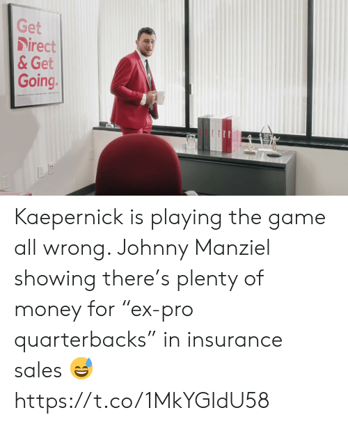 """Johnny Manziel: Get  Direct  &Get  Going. Kaepernick is playing the game all wrong. Johnny Manziel showing there's plenty of money for """"ex-pro quarterbacks"""" in insurance sales 😅 https://t.co/1MkYGIdU58"""