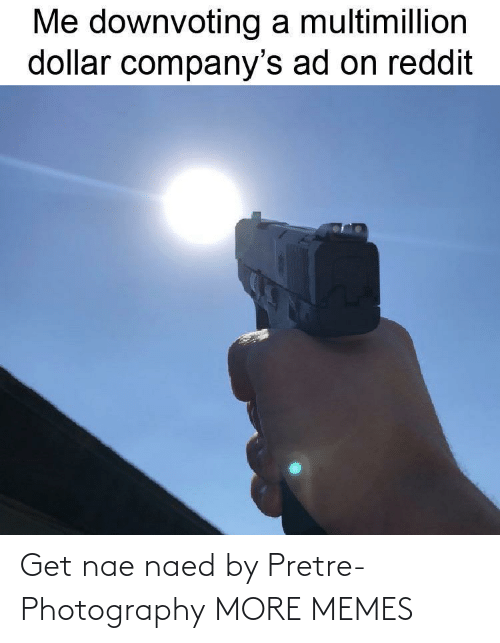 Naed: Get nae naed by Pretre-Photography MORE MEMES