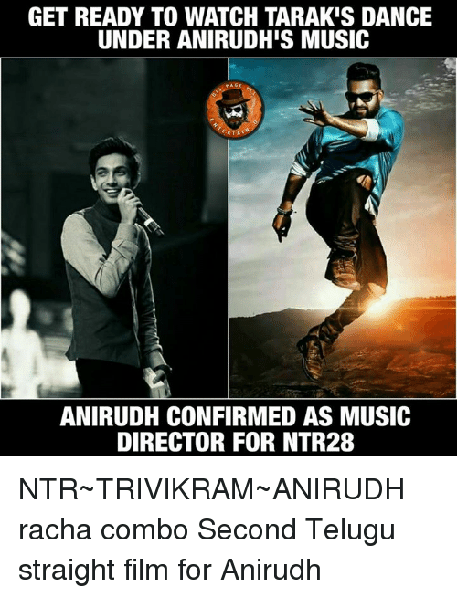 Memes, Music, and Watch: GET READY TO WATCH TARAKIS DANCE  UNDER ANIRUDHIS MUSIC  PAGE  ANIRUDH CONFIRMED AS MUSIC  DIRECTOR FOR INTR28 NTR~TRIVIKRAM~ANIRUDH racha combo Second Telugu straight film for Anirudh