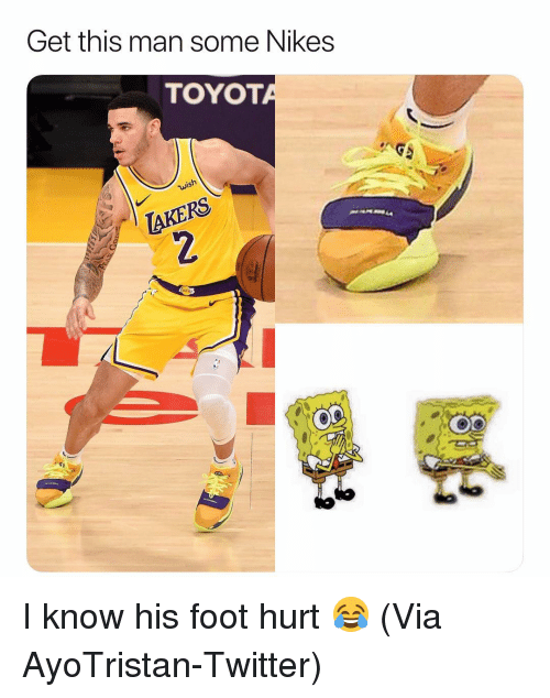 nikes: Get this man some Nikes  TOYOT  Ke I know his foot hurt 😂 (Via AyoTristan-Twitter)