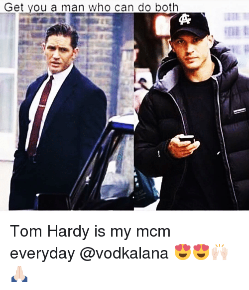 Funny, Tom Hardy, and Who Can Do Both: Get you a man who can do both Tom Hardy is my mcm everyday @vodkalana 😍😍🙌🏻🙏🏻